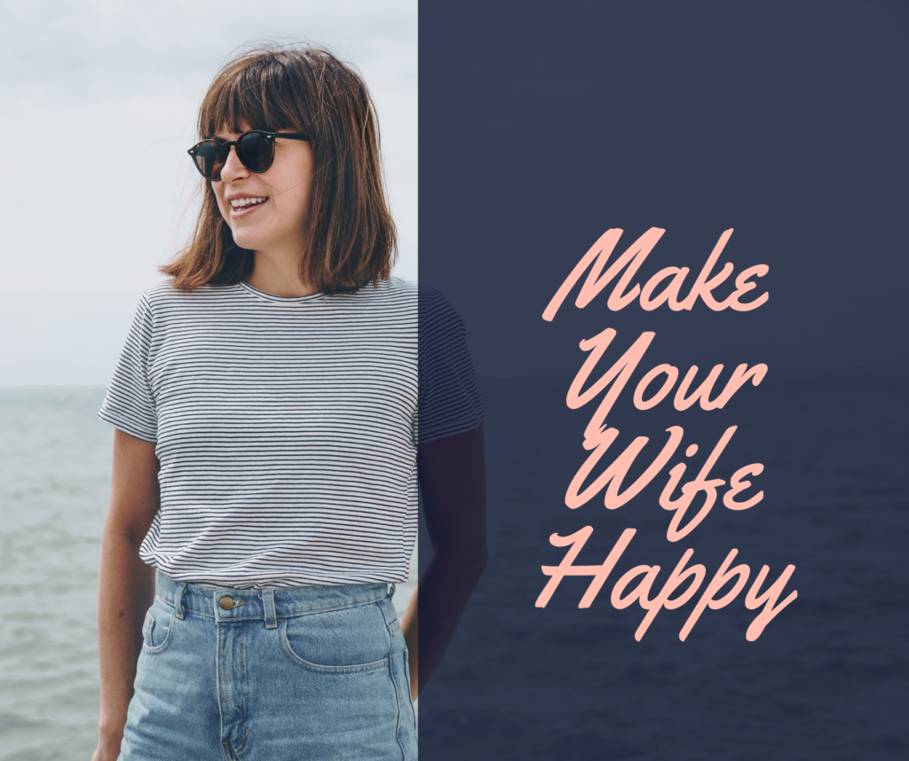 What Makes Your Wife Happy