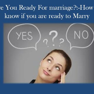 Are you ready for marriage,signs you are ready for marriage
