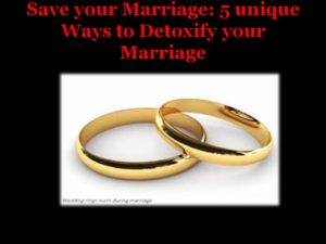 save your marriage, detoxify your marriage,make your marriage happy