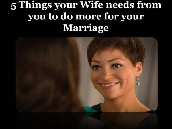 5 Specific Things Your Wife Needs From You