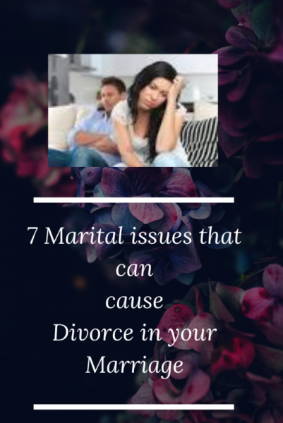 7 Marital Issues That can Cause Separation