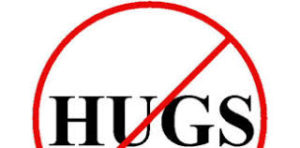 no hugging, no kissing