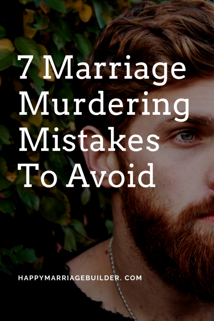 Marriage murdering mistakes