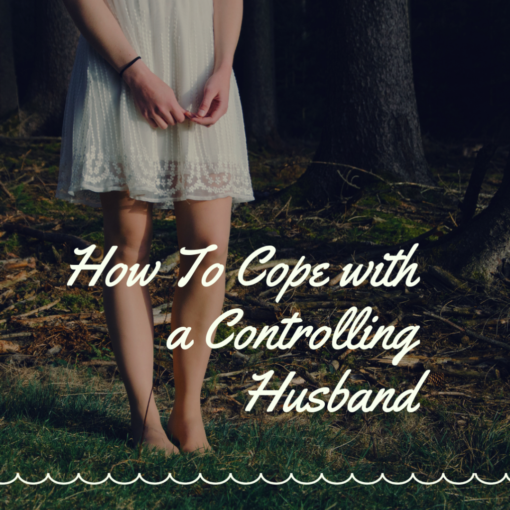 abusive marriage, controlling husband,husband is controlling