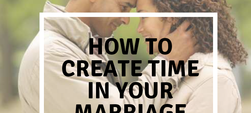 Couples time: how create time in marriage