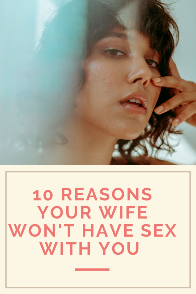 Wife doesn't want to have sex