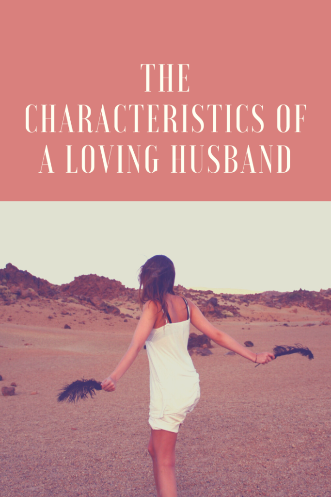 Characteristics of a loving husband, how to love your wife, love your family,