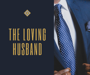 The nice guy, love your wife, the characteristics of a loving husband