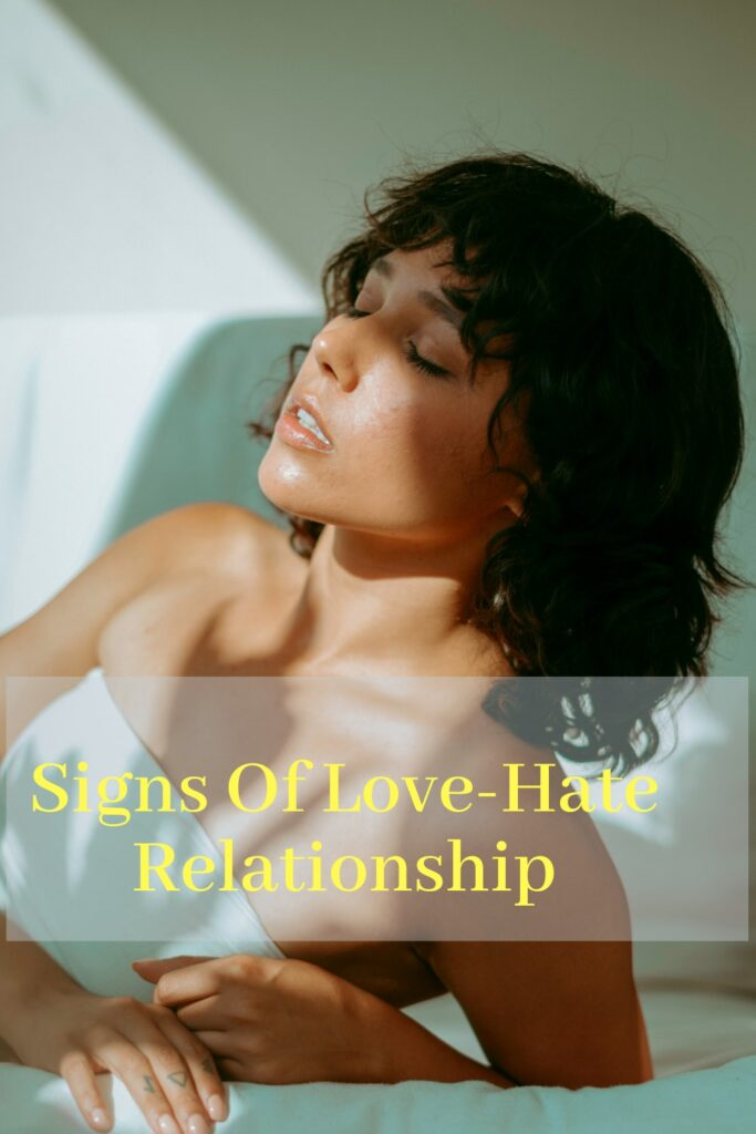 Signs you are in love hate relationship