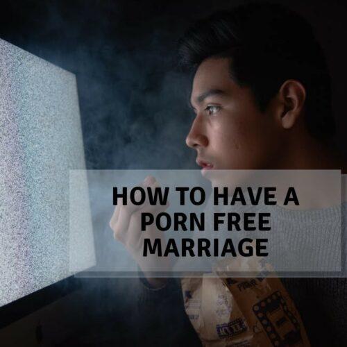 porn free marriage